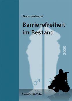 Barrierefreiheit im Bestand. von Kohlbecker,  Günter