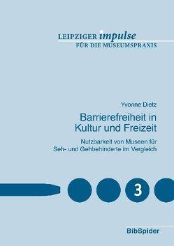 Barrierefreiheit in Kultur und Freizeit von Dietz,  Yvonne, Walz,  Markus