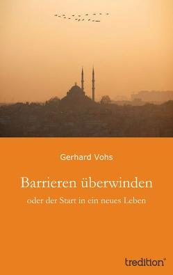 Barrieren überwinden von Vohs,  Gerhard