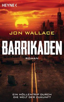 Barrikaden von Brack,  Robert, Wallace,  Jon