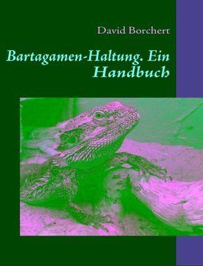 Bartagamen-Haltung von Borchert,  David