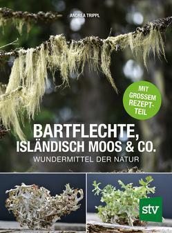 Bartflechte, Isländisch Moos & Co. von Trippl,  Andrea
