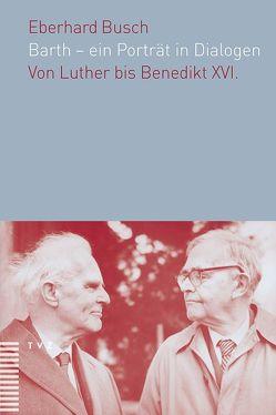 Barth – ein Porträt in Dialogen von Busch,  Eberhard