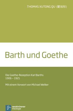 Barth und Goethe von Qu Xutong,  Thomas, Welker,  Michael
