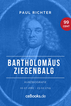 Bartholomäus Ziegenbalg 1682 – 1719 von Richter,  Paul