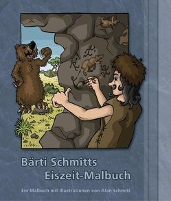 Bärti Schmitts Eiszeit-Malbuch von Schmitt,  Alan