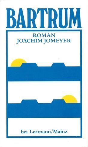 Bartrum von Jomeyer,  Joachim