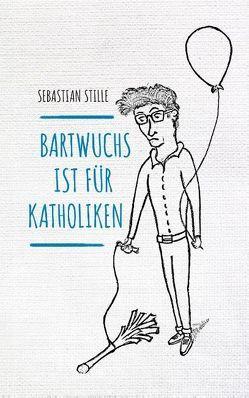 Bartwuchs ist für Katholiken von Stille,  Sebastian
