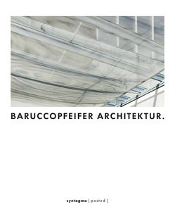 BaruccoPfeifer Architektur. von Barucco,  Lisa, Pfeifer,  Claudius, Pfeifer,  Günter, Theune,  Gregor
