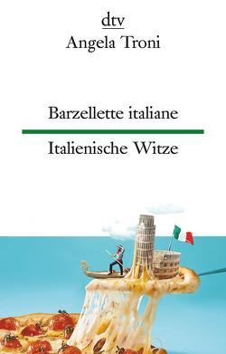 Barzellette italiane, Italienische Witze von Müller,  Hildegard, Troni,  Angela