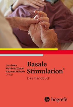 Basale Stimulation® von Fröhlich,  Andreas, Mohr,  Lars, Zündel,  Matthias