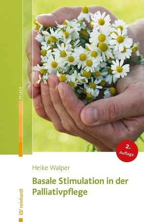 Basale Stimulation in der Palliativpflege von Walper,  Heike
