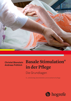 Basale Stimulation® in der Pflege von Bienstein,  Christel, Fröhlich,  Andreas