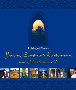 Basare, Sand und Kardamom von Weiss,  Hildegard