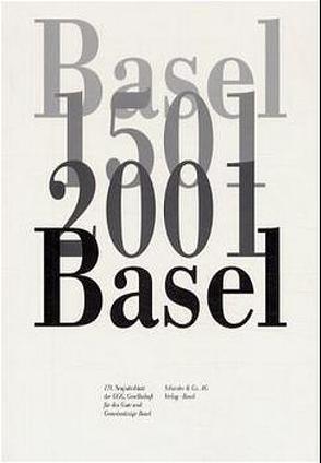 Basel 1501 2001 Basel von Degen,  Bernard, Felder,  Pierre, Jenny,  Kurt, Meyer,  Werner, Sarasin,  Philipp, Sieber,  Marc, Wartburg,  Beat von