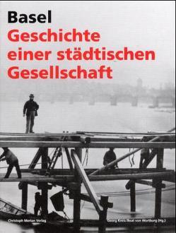 Basel – Geschichte einer städtischen Gesellschaft von Kreis,  Georg, Wartburg,  Beat von