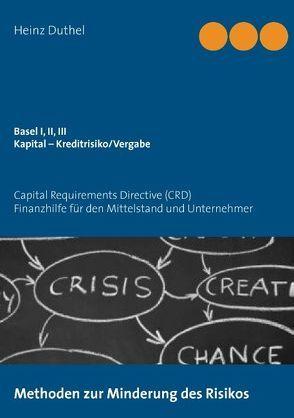 Basel I, II, III – Kapital – Kreditrisiko/Kreditvergabe von Duthel,  Heinz, ratingstrategie.de
