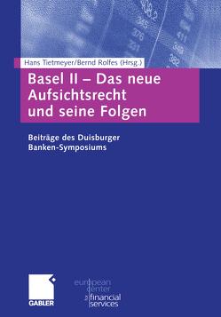 Basel II — Das neue Aufsichtsrecht und seine Folgen von Rolfes,  Bernd, Tietmeyer,  Hans