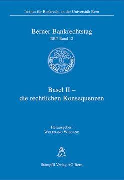 Basel II – die rechtlichen Konsequenzen von Wiegand,  Wolfgang