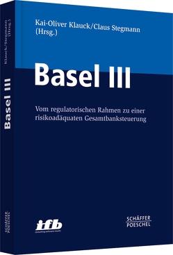 Basel III von Klauck,  Kai-Oliver, Stegmann,  Claus