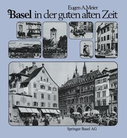 Basel in der guten alten Zeit von Meier