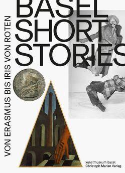 Basel Short Stories von Düblin,  Patrick, Helfenstein,  Josef, Wismer,  Maja
