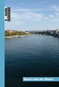 Basel und der Rhein von Lienhard,  Christian, Widmer,  Christiane