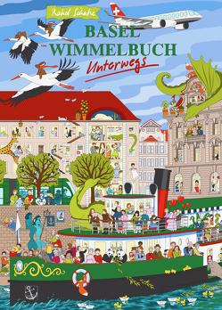 Basel Wimmelbuch unterwegs von Schütze,  Rahel