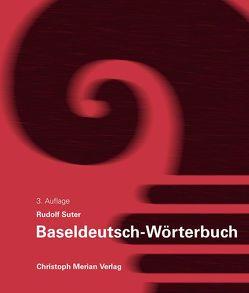 Baseldeutsch-Wörterbuch von Suter,  Rudolf