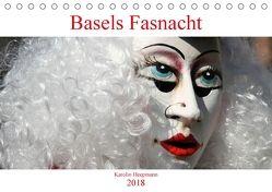 Basels Fasnacht (Tischkalender 2018 DIN A5 quer) von Heepmann,  Karolin