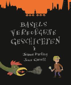 Basels verborgene Geschichten von Darling,  Jeanne, Garrett,  Jooce