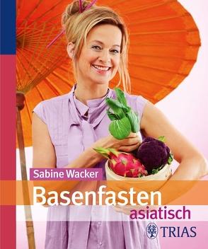 Basenfasten asiatisch von Wacker,  Sabine