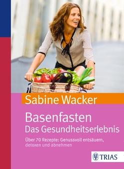 Basenfasten. Das Gesundheitserlebnis von Wacker,  Sabine