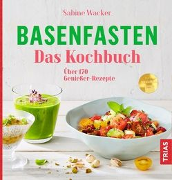 Basenfasten – Das Kochbuch von Wacker,  Sabine