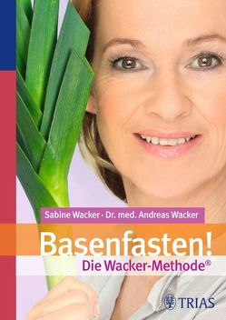Basenfasten! Die Wacker-Methode von Wacker,  Sabine