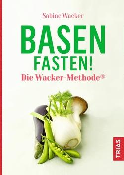 Basenfasten! Die Wacker-Methode® von Wacker,  Sabine