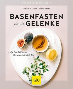 Basenfasten für die Gelenke von Näser,  Brita, Wacker,  Sabine