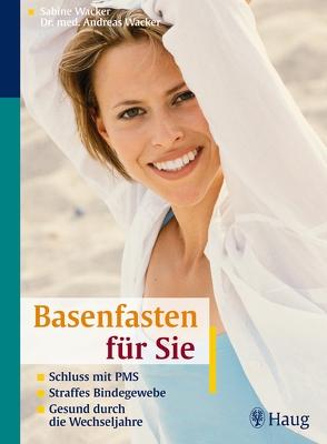 Basenfasten für Sie von Wacker,  Andreas, Wacker,  Sabine