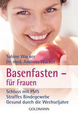 Basenfasten – für Frauen von Wacker,  Andreas, Wacker,  Sabine
