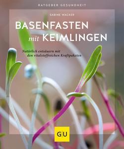 Basenfasten mit Keimlingen von Wacker,  Sabine
