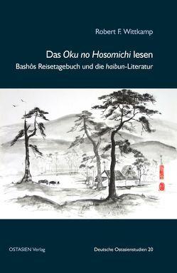 """Bashōs """"Pfade durch das Hinterland"""" und die haibun-Literatur von Wittkamp,  Robert F"""