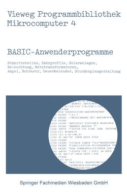 BASIC-Anwenderprogramme von Frahm,  Peter, Hürlimann,  Werner, Richter,  Helmut, Schumny,  Harald, Stoesser,  Achim, Wendt,  Wilfried