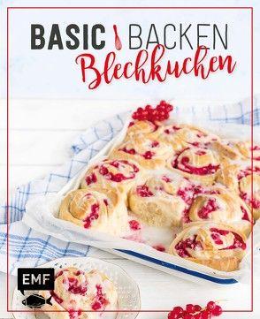 Basic Backen – Blechkuchen von Allhoff,  Melanie, Bumann,  Tina, Daniels,  Sabrina Sue, Friedrichs,  Emma, Hummel,  Markus, Plavic,  Sara