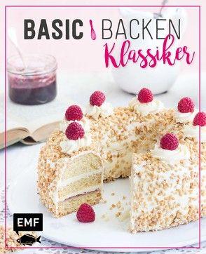 Basic Backen – Klassiker von Daniels,  Sabrina Sue, Plavic,  Sara, Staab,  Tamara