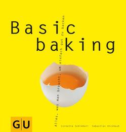 Basic baking von Dickhaut,  Sebastian, Schinharl,  Cornelia