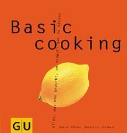 Basic cooking von Dickhaut,  Sebastian, Sälzer,  Sabine