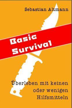 Basic Survival von Sebastian,  Altmann