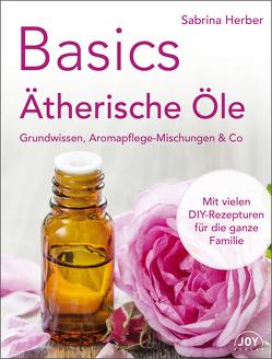 Basics – Ätherische Öle von Herber,  Sabrina