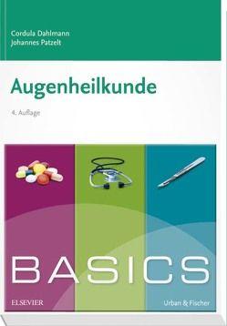 BASICS Augenheilkunde von Dahlmann,  Cordula, Patzelt,  Johannes