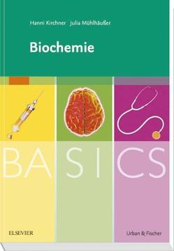 BASICS Biochemie von Kirchner,  Hanni, Mühlhäußer,  Julia